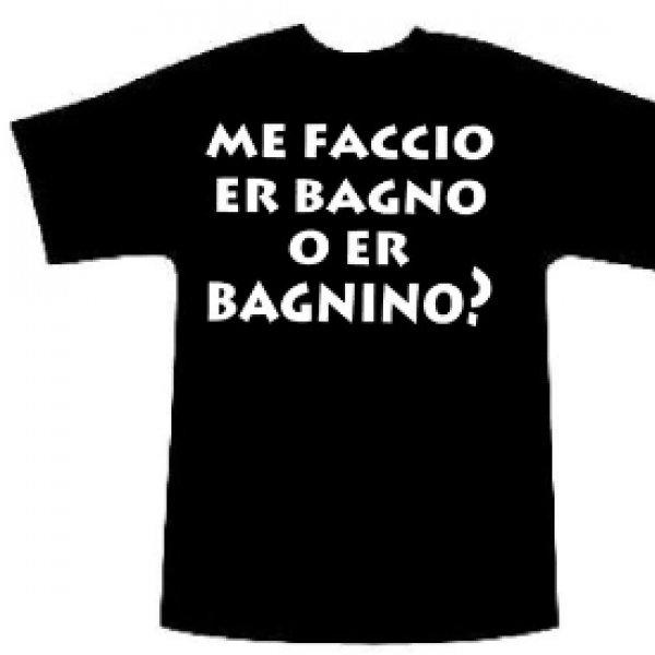 Me Faccio Er Bagno T Shirt Maker Dal 1999